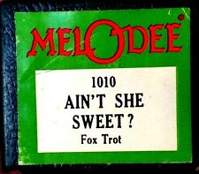 MELoDEE Music Rolls AIN'T SHE SWEET 1010 Player Piano Roll