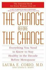 The Change Before the Change: Everything You Need to Know to Stay Healthy in the