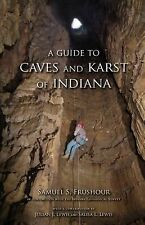 Indiana Natural Science: A Guide to Caves and Karst of Indiana by Samuel S....