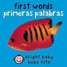 Bright Baby Ser.: First Words by Roger Priddy (2007, Board Book, Bilingual)