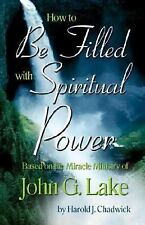 How to Be Filled with Spiritual Power, Harold J Chadwick, Good Book