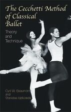 The Cecchetti Method of Classical Ballet : Theory and Technique by Stanislas...
