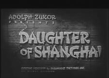 DAUGHTER OF SHANGHAI 1937 (DVD) ANNA MAY WONG, CHARLES BICKFORD, EVELYN BRENT