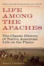 Life among the Apaches~Classic History of Native American Life on the Plains~NEW