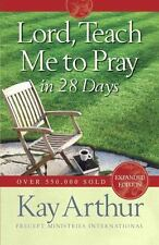 Lord, Teach Me to Pray in 28 Days by Kay Arthur (2008, Paperback)