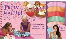 Party in a Cup : Easy Party Treats Kids Can Cook in Silicone Cups by Julia...