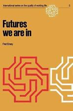 Futures We Are In (International Series on the Quality of Working Life-ExLibrary
