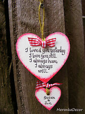 I loved you yesterday -Personalised Handmade Hearts-Valentine's Day gift-7cm
