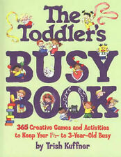 The Toddler's Busy Book: 365 Creative Games and Activi