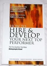 How to Hire and Develop Your Next Top Performer by Greenberg, Weinstein, Sweeney