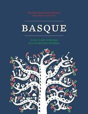 The Basque Book: A Love Letter in Recipes from the Kitchen of Txikito, Marx, Reb