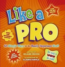 Like a Pro: 101 Simple Ways To Do Really Important Stuff - Becker, Helaine - Pap