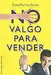 NO VALGO PARA VENDER (Exito) (Spanish Edition)