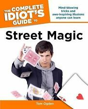 The Complete Idiot's Guide to Street Magic by Tom Ogden (2007, Paperback) New
