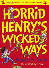 Horrid Henry's Wicked Ways (Horrid Henry Compilation), Ross, Tony Paperback NEW