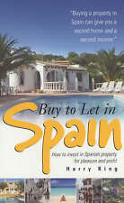 King, Harry Buy To Let In Spain: How to invest in Spanish property for pleasure