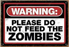 """Signal Plaque Métallique """"Warning Please Do Not Feed The Zombies"""""""