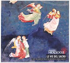 LE VIE DEL SACRO. CANTI RELIGIOSI IN ITALIA - MEDIOEVO/RINASCIMENTO - MICROLOGUS
