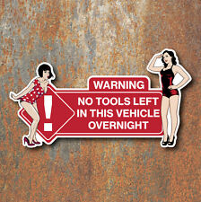 NO TOOLS LEFT IN THIS VEHICLE Vintage Pin Up Sticker Warning Sign VW T1 T2 Van