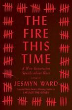 The Fire This Time : A New Generation Speaks about Race (2016, Hardcover)
