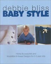 Baby Style : Home Accessories and Irresistible Knitwear Designs for 0-3 Year...