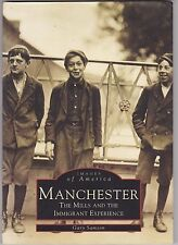MANCHESTER. The Mills & The Immigrant.  Images Of America- New Hampshire State
