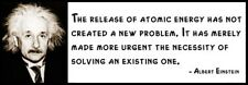 Wall Quote - ALBERT EINSTEIN - The release of atomic energy has not created a ne