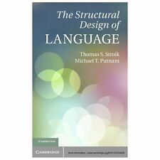 The Structural Design of Language by Michael T. Putnam and Thomas S. Stroik...