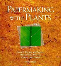 Papermaking with Plants: Creative Recipes and Projects Using Herbs, Fl-ExLibrary