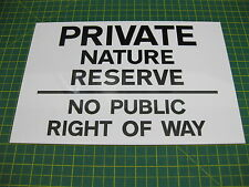1 PRIVATE NATURE RESERVE NO PUBLIC RIGHT OF WAY SIGN