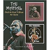 Taj Mahal - Oooh So Good 'N Blues/Mo' Roots (2009)  CD  NEW/SEALED  SPEEDYPOST