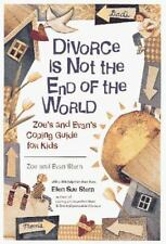 Divorce Is Not the End of the World : Zoe's And Evan's Coping Guide for Kids St
