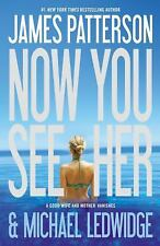 Now You See Her by James Patterson and Michael Ledwidge (2012, Paperback)