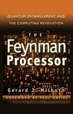 The Feynman Processor : Quantum Entanglement and the Computing Revolution (Helix