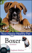 NEW DOG BOOK Boxer Your Happy Healthy Pet - Stephanie Abraham (Hardback)