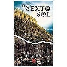 El Sexto Sol by Jose Luis Murra (2012, Paperback)