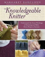 THE KNOWLEDGEABLE KNITTER (9781612120409) - MARGARET RADCLIFFE (PAPERBACK) NEW
