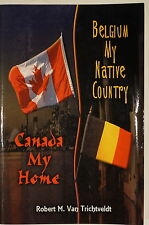 WW2 Canadian Belgian Canada My Home Belgium My Native Country Reference Book