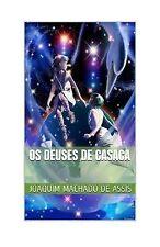 Os Deuses de Casaca by Joaquim Maria Machado de Assis (2015, Paperback)