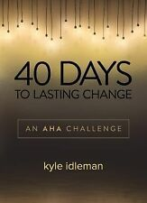 40 Days to Lasting Change : An Aha Devotional by Kyle Idleman (2015, Hardcover)