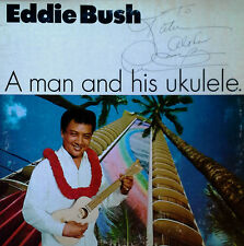 EDDIE BUSH - A MAN AND HIS UKULELE - SEA SHELL LBL - INSCRIBED LP COVER