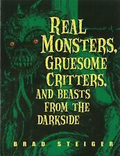 Real Monsters, Gruesome Critters, and Beasts from the Darkside, Steiger, Brad, N