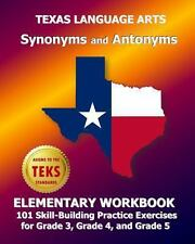 Texas Language Arts Synonyms and Antonyms Elementary Workbook : 101...