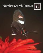 Number Search Puzzles Ser.: Number Search Puzzles 6 : 100 Elegant Puzzles in...