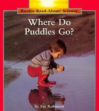 Rookie Read-About Science Ser. Weather and Seasons: Where Do Puddles Go? by...
