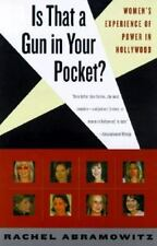 Is That a Gun in Your Pocket?: The Truth About Female Power in Hollywood
