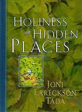 Holiness in Hidden Places by Joni Eareckson Tada (1999, Hardcover)