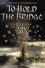 To Hold the Bridge by Garth Nix (2015, Hardcover)
