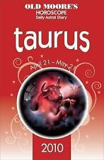 Old Moore's Horoscopes and Daily Astral Diaries 2010: Taurus (Old Moore's Horosc