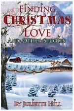 Finding Christmas Love and Other Stories by Juliette Hill (2013, Paperback)